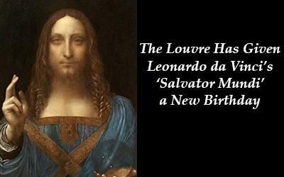 "THE LOUVRE HAS CONFIRMED ATTRIBUTION OF LEONARDO DA VINCI'S ""SALVATOR MUNDI"""